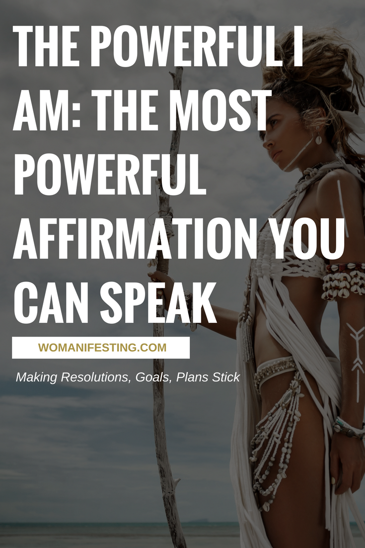 The Powerful I AM: The Most Powerful Affirmation You Can Speak