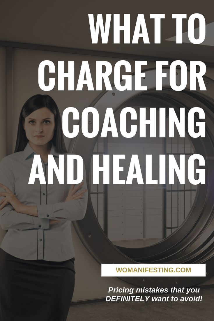 What to Charge for Coaching and Healing