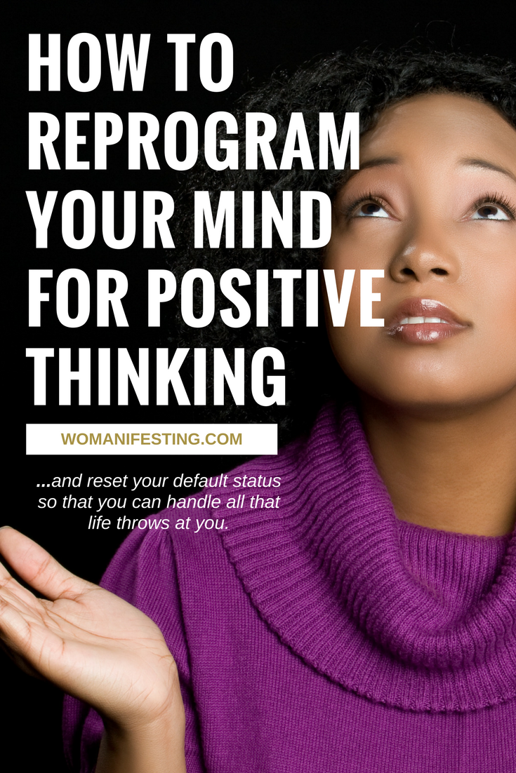 How to Reprogram Your Mind for Positive Thinking
