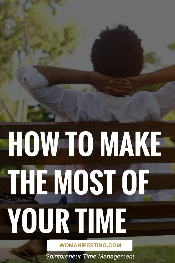 How to Make the Most of Your Time Spiritpreneur Time Management