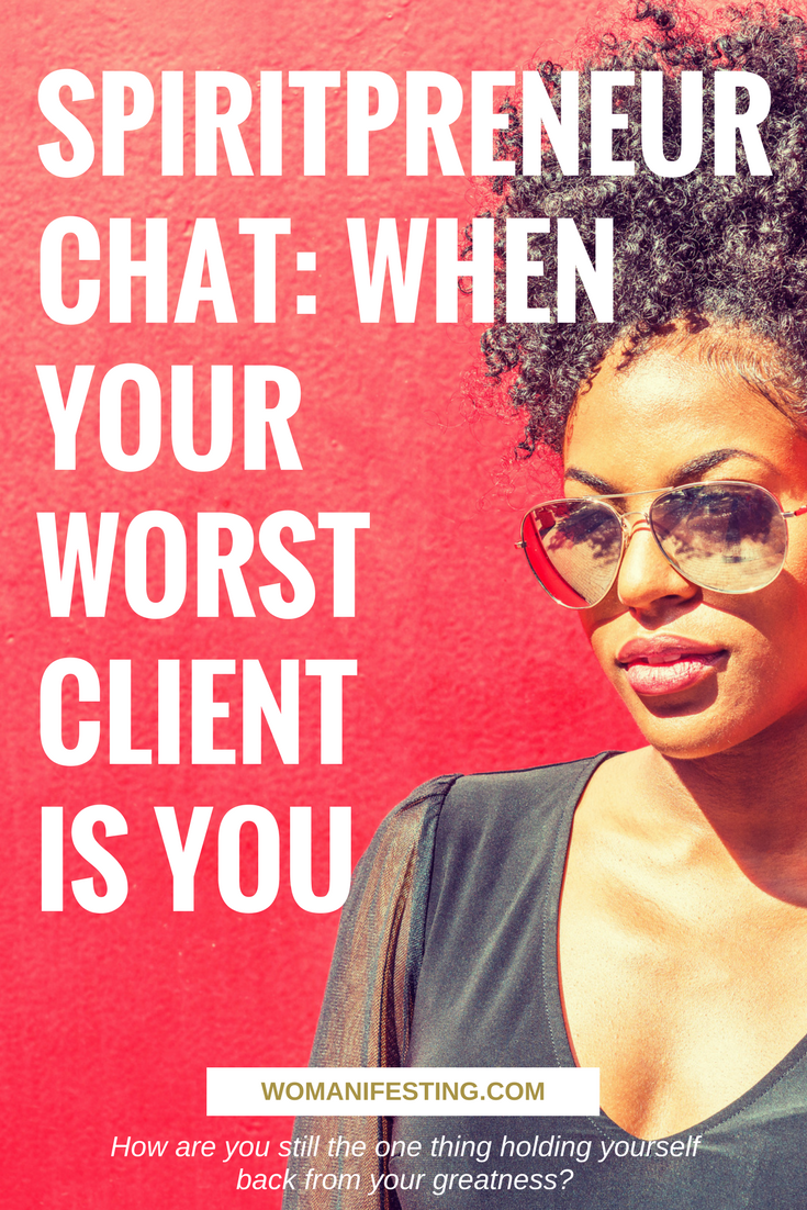 Spiritpreneur Chat When Your Worst Client is You