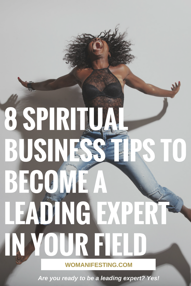 8 Spiritual Business Tips to Become a Leading Expert in Your Field