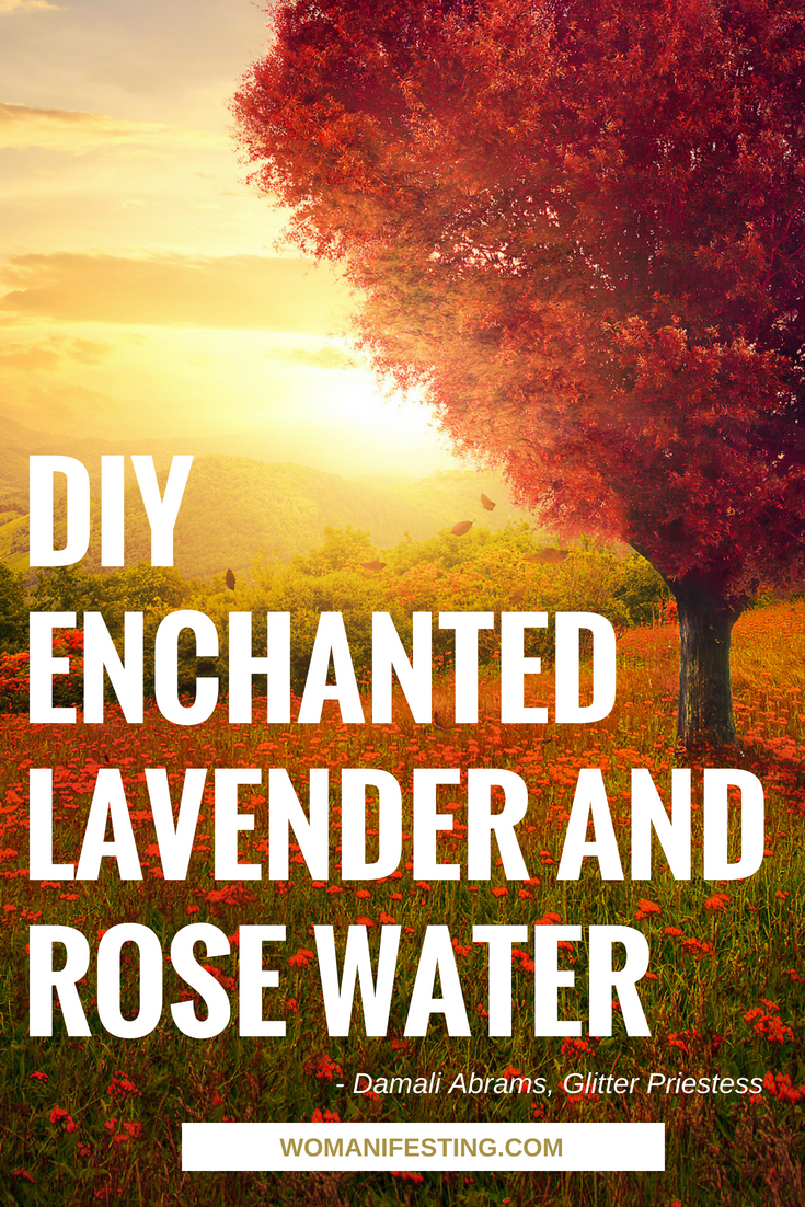 DIY Enchanted Lavender and Rose Water