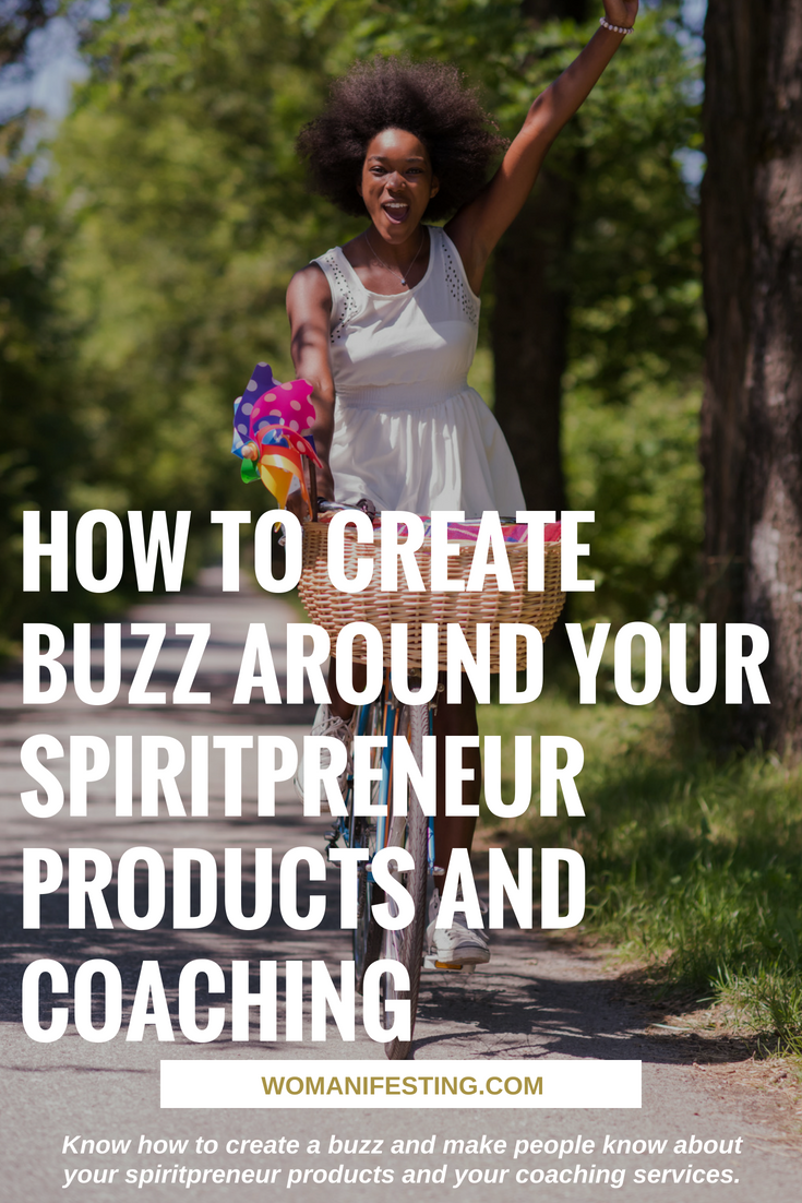 How to Create Buzz Around Your Spiritpreneur Products and Coaching
