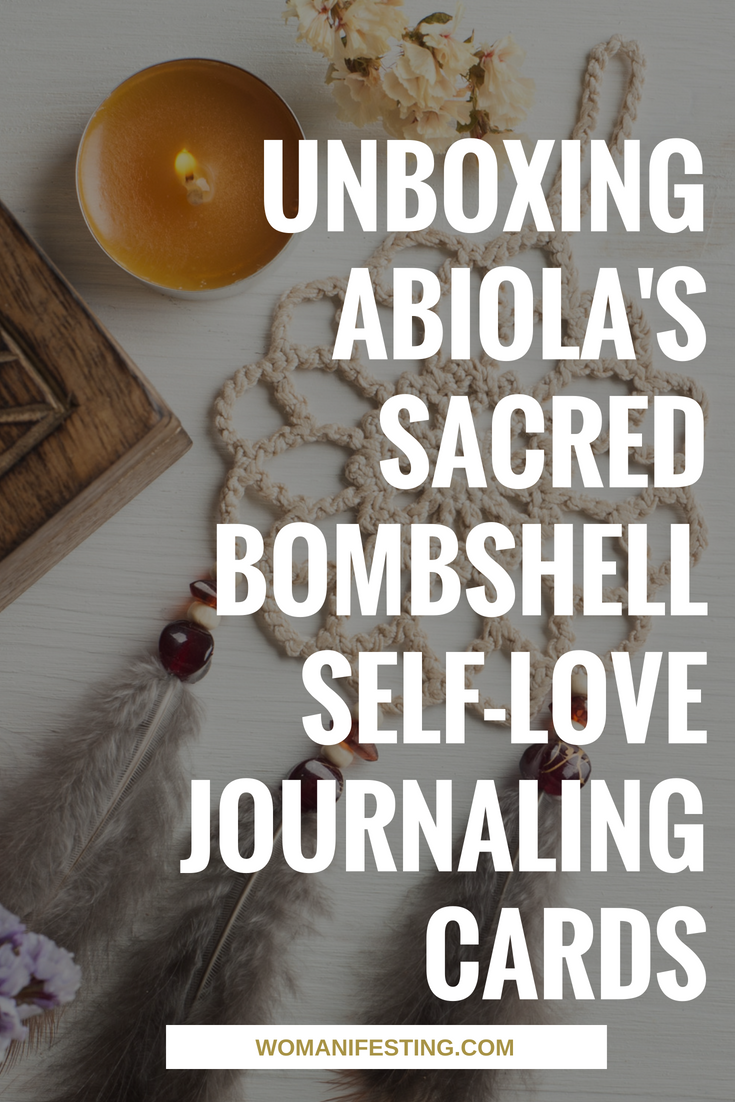 UnBOXING Abiola's Sacred Bombshell Self-Love Journaling Cards