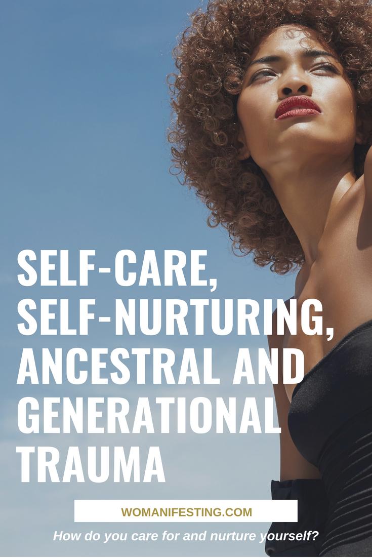 Self-Care, Self-Nurturing, Ancestral and Generational Trauma