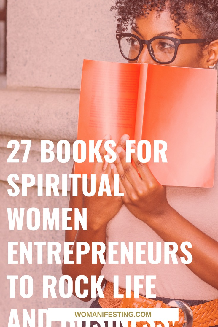 27 Books for Spiritual Women Entrepreneurs to Rock Life and Business!