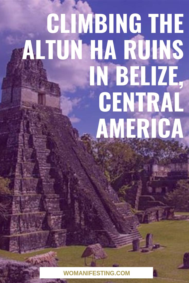 Climbing the Altun Ha Ruins in Belize, Central America