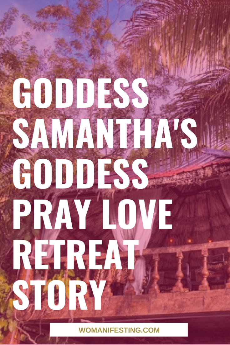 Goddess Samantha's Goddess Pray Love Belize Retreat Story