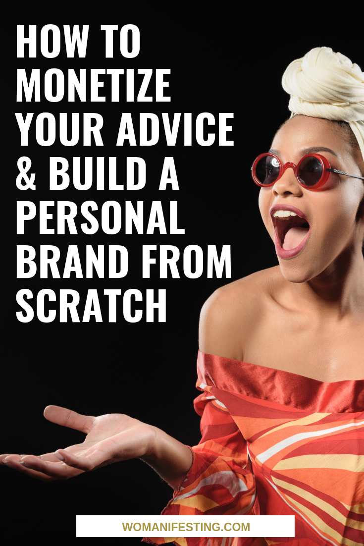 How to Monetize Your Advice & Build a Personal Brand from Scratch