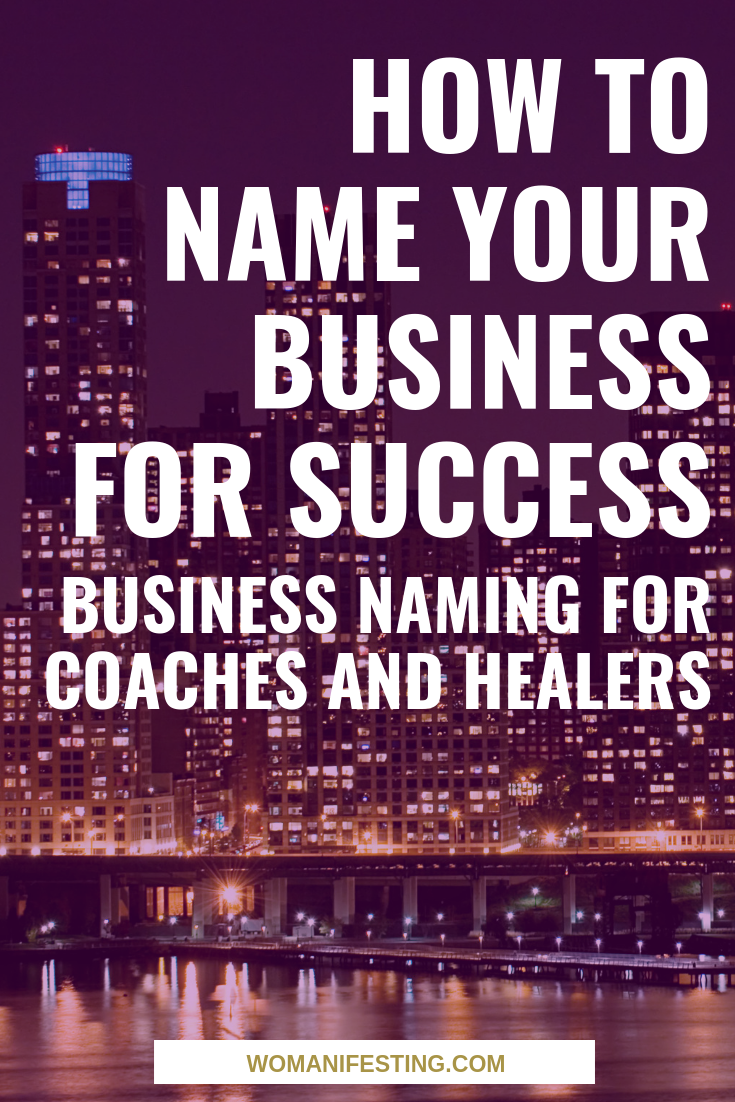 How to Name Your Business for Success: Business Naming for Coaches and Healers