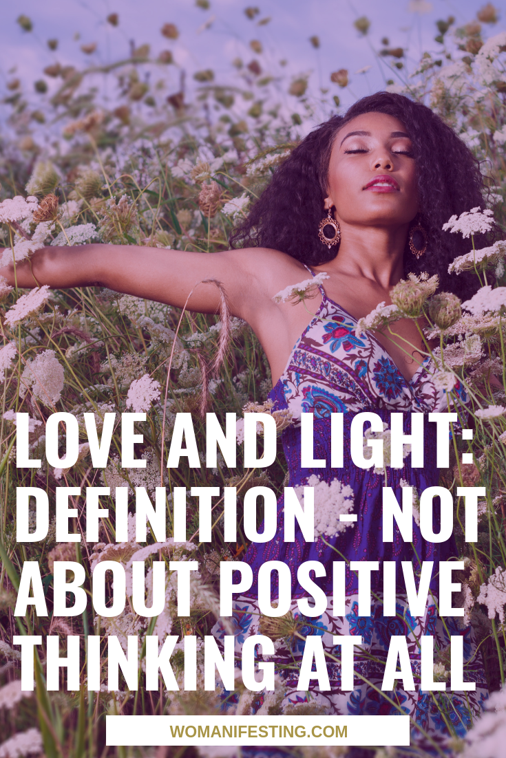 Love and Light_ Definition - Not About Positive Thinking at All