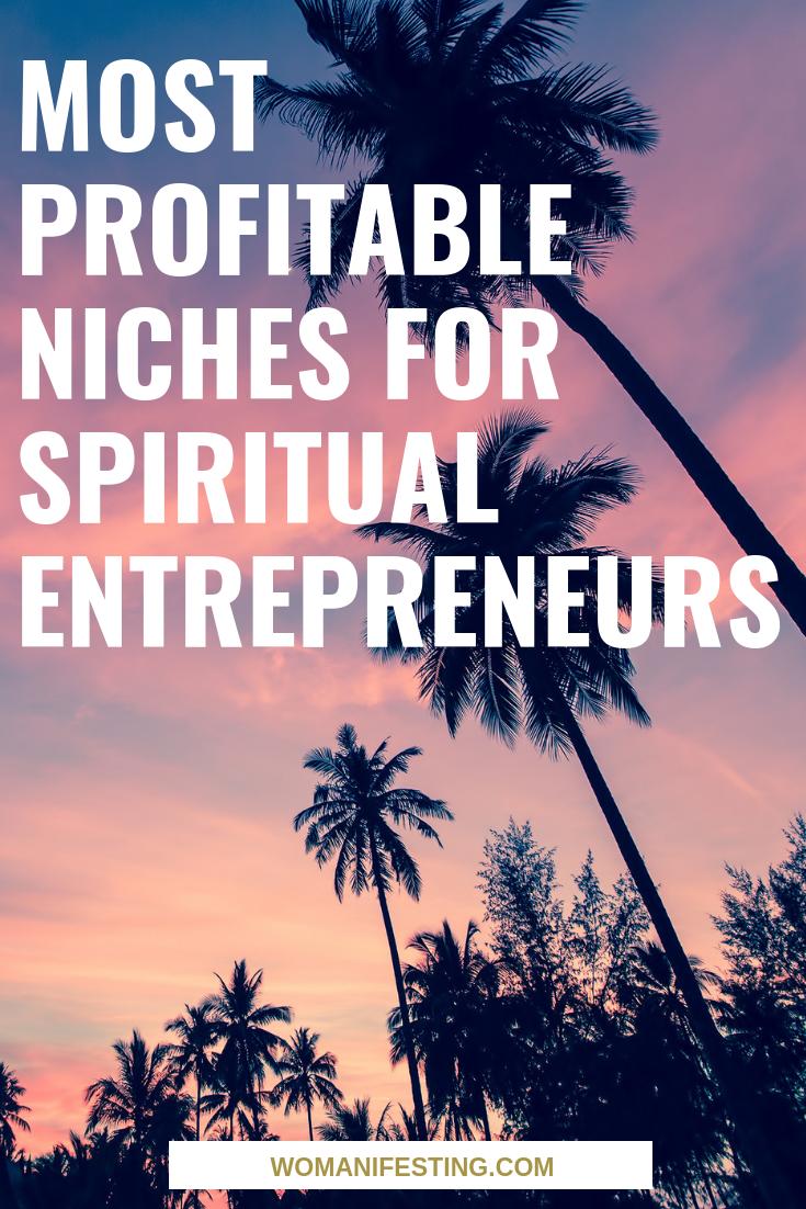 Most Profitable Niches for Spiritual Entrepreneurs!