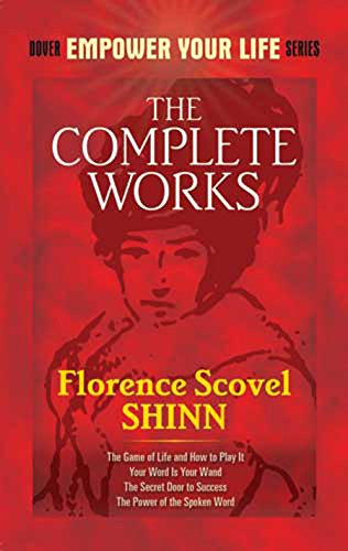 The Complete Works by Florence Scovel Shinn
