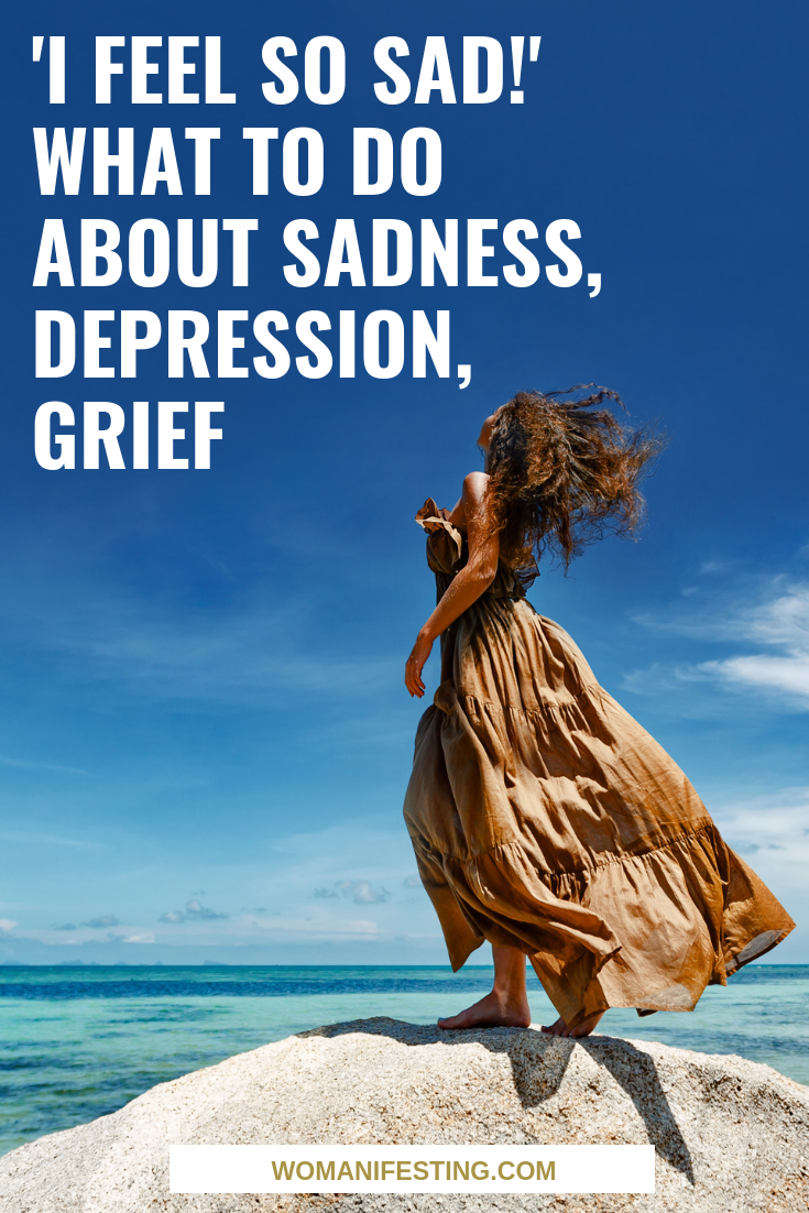 'I Feel So Sad!' What to Do About Sadness, Depression, Grief