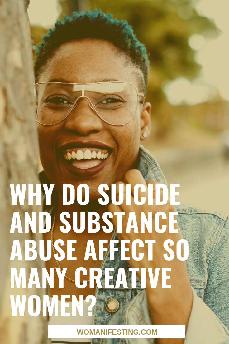Why Do Suicide and Substance Abuse Affect So Many Creative Women?