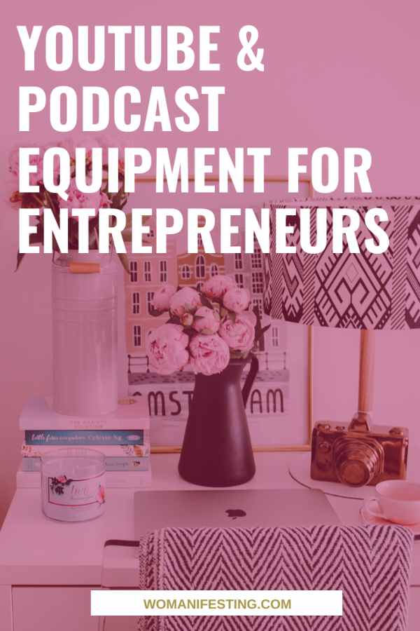 YouTube and Podcast Equipment for Entrepreneurs