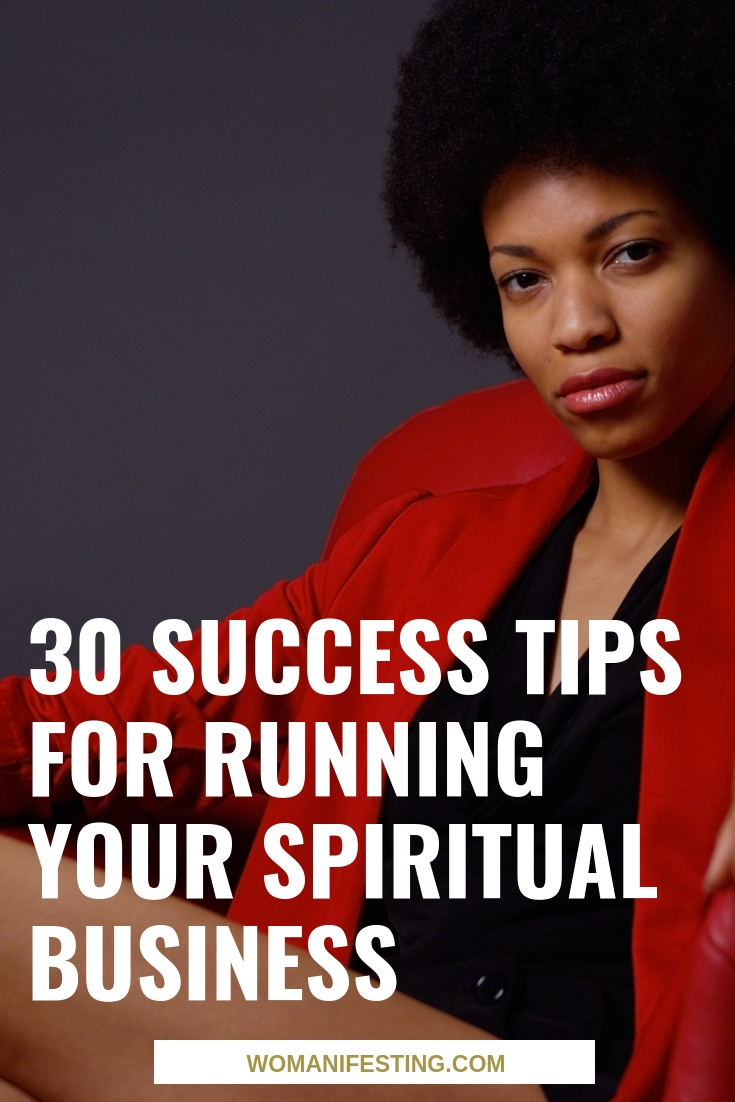 30 Success Tips for Running Your Spiritual Business