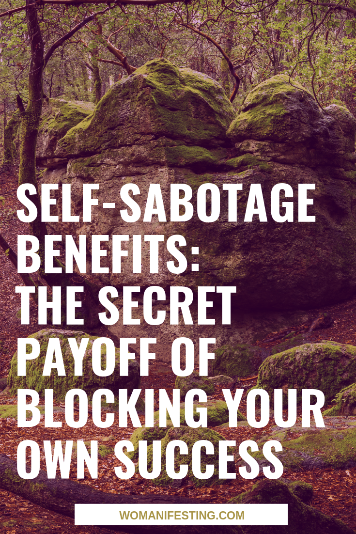 Self-Sabotage Benefits_ The Secret Payoff of Blocking Your Own Success