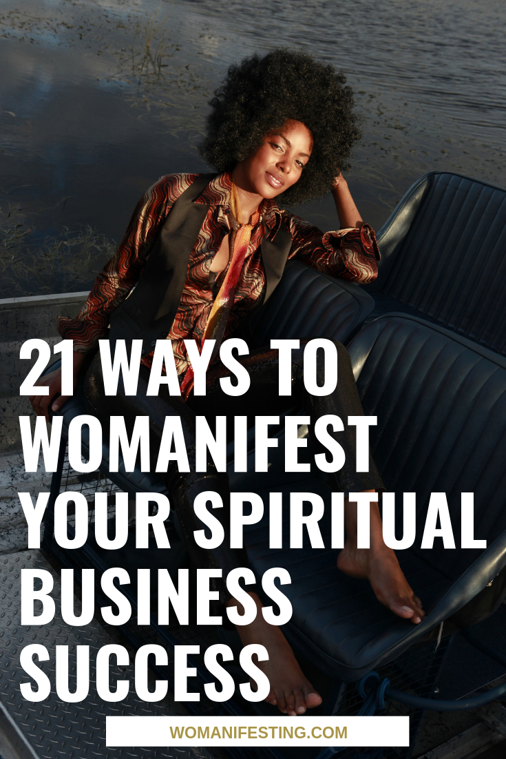 21 Ways to Womanifest Your Spiritual Business Success