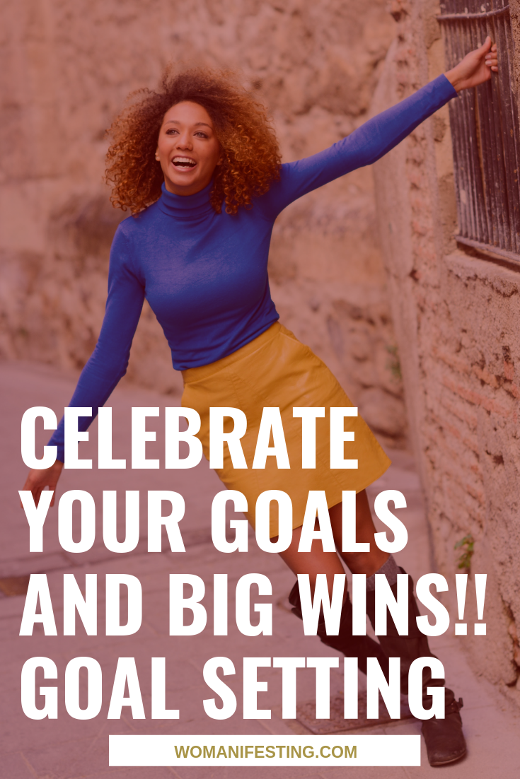 Celebrate Your Goals and Big Wins!! Goal Setting