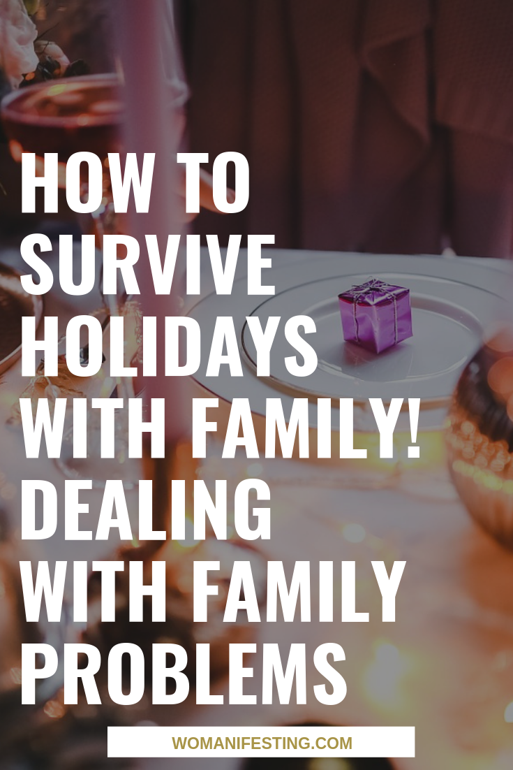 How to Survive Holidays with Family! Dealing with Family Problems