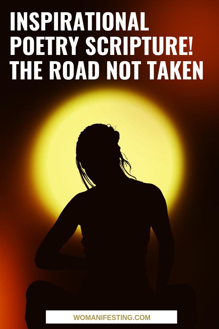 Inspirational Poetry Scripture! The Road Not Taken