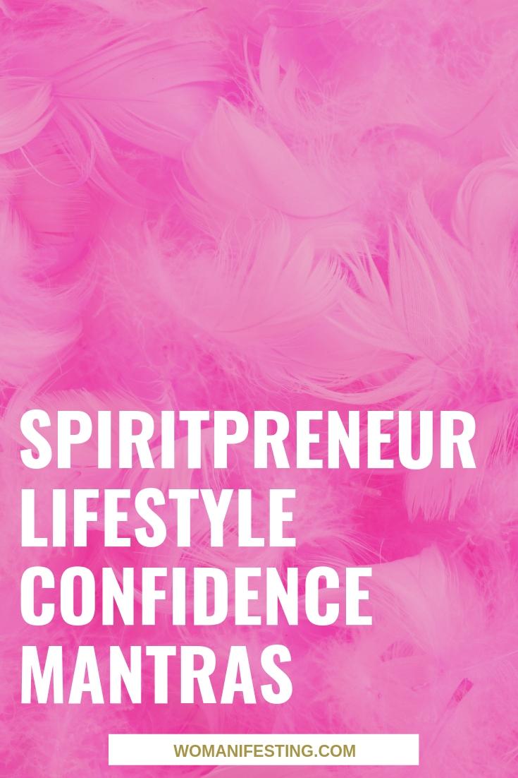 Spiritpreneur Lifestyle Confidence Mantras