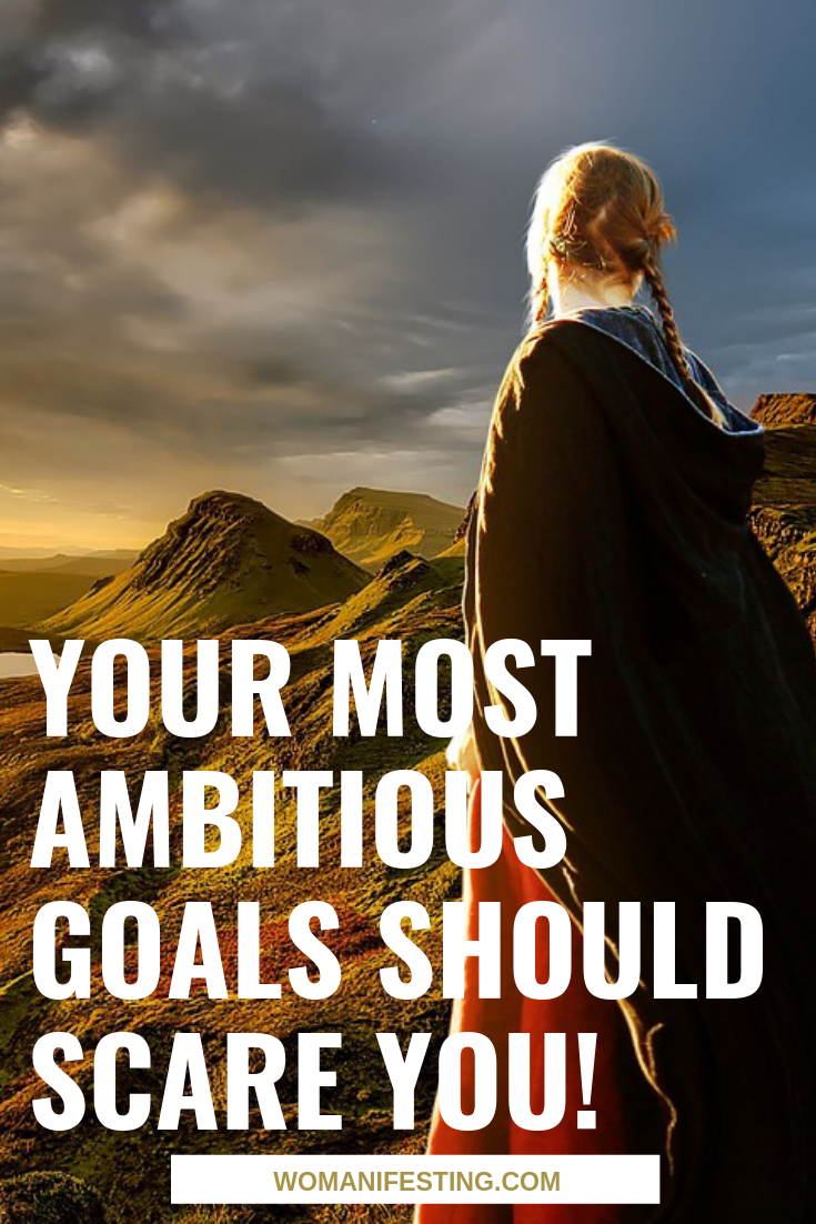 Your Most Ambitious Goals Should SCARE You!