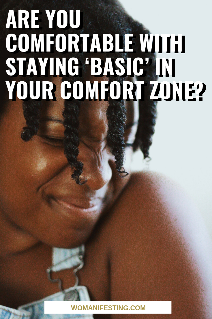 Are You Comfortable with Staying 'Basic' in Your Comfort Zone?