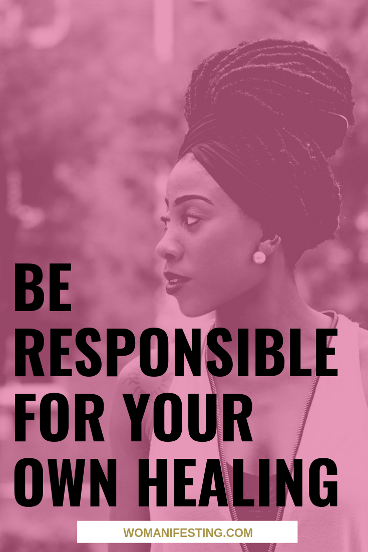 Be Responsible for Your Own Healing