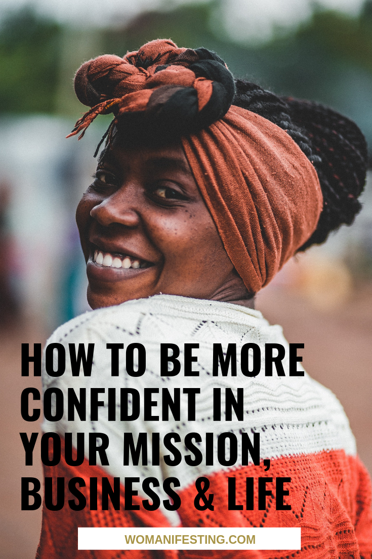 How to be More Confident in Your Mission, Business & Life