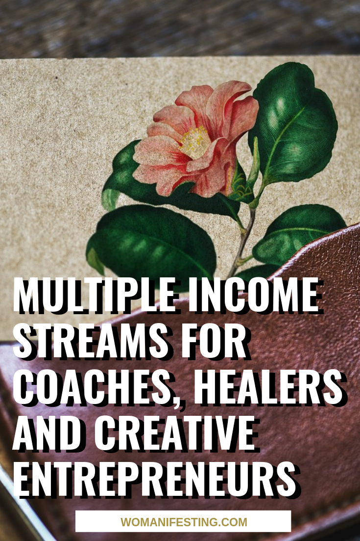 Multiple Income Streams for Coaches, Healers and Creative Entrepreneurs