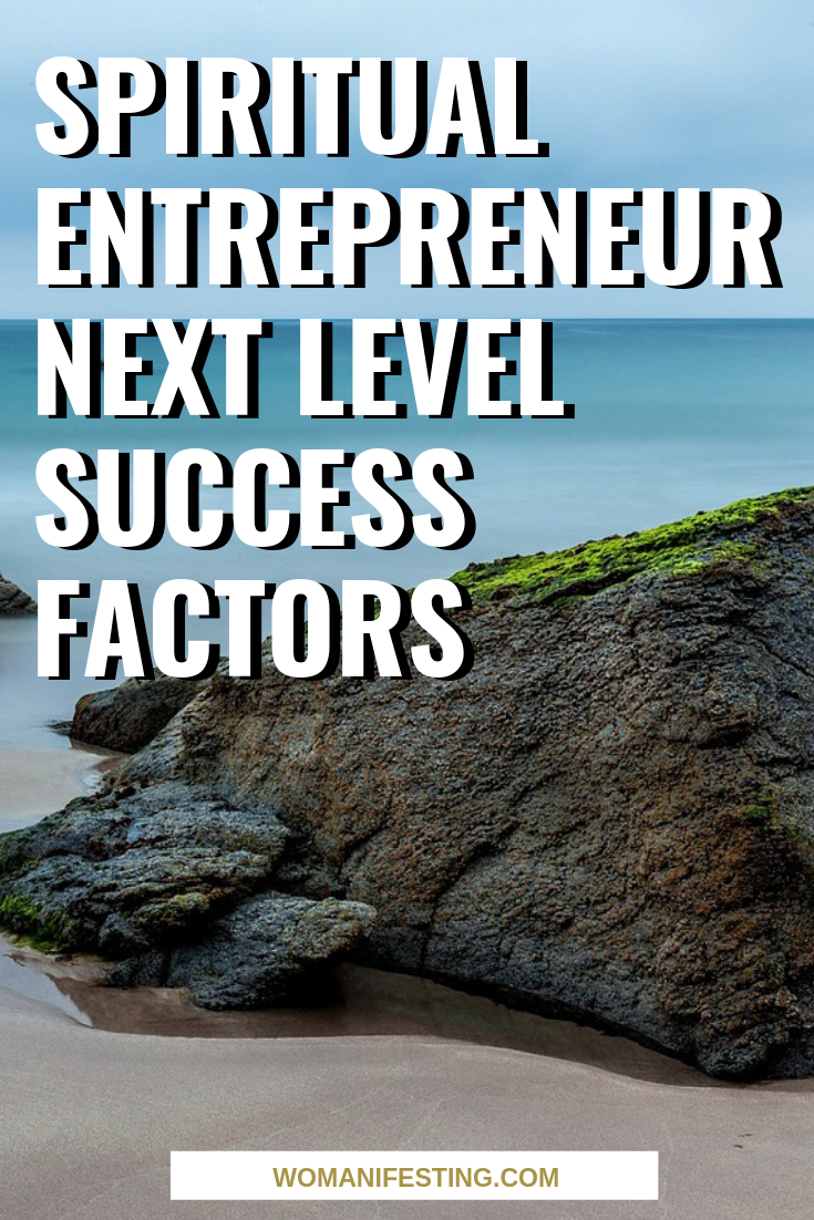 Spiritual Entrepreneur Next Level Success Factors