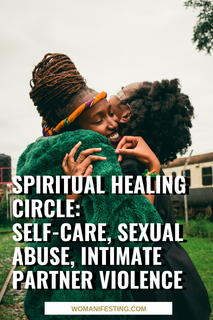 Spiritual Healing Circle: Self-Care, Sexual Abuse, Intimate Partner Violence