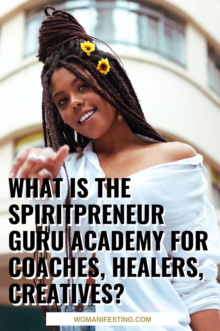 What is The Spiritpreneur Guru Academy for Coaches, Healers, Creatives?