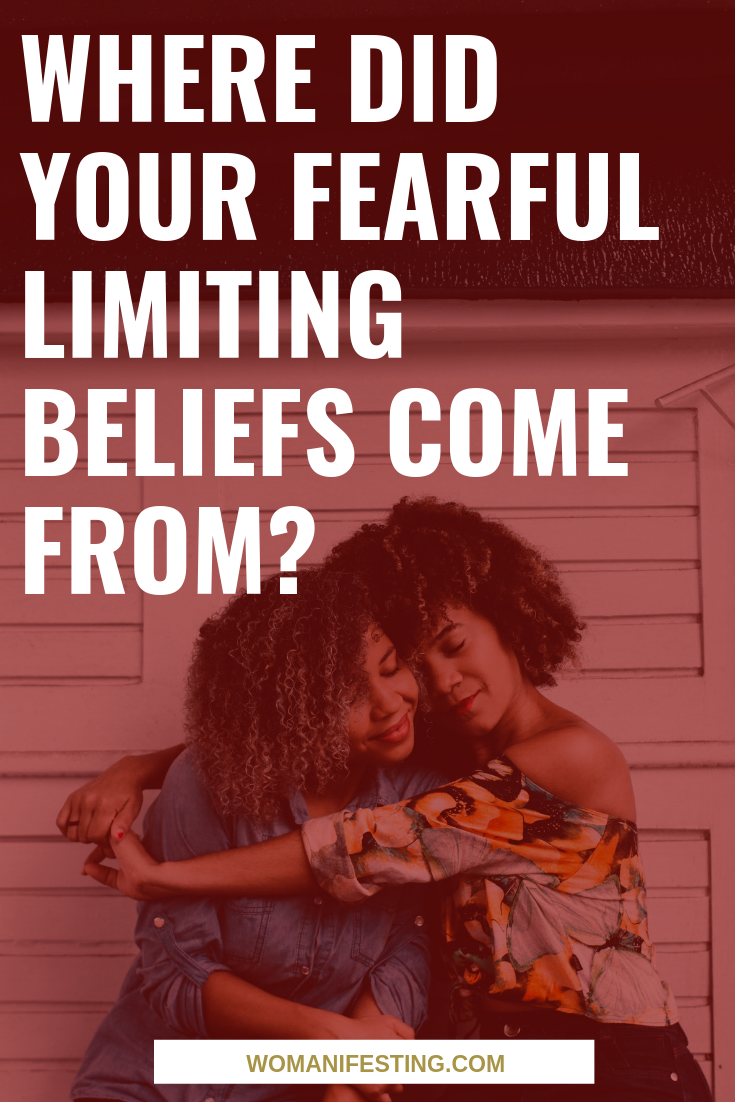 Where Did Your Fearful Limiting Beliefs Come From_