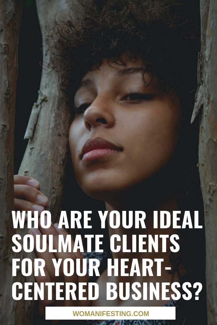 Who Are Your Ideal Soulmate Clients for Your Heart-Centered Business?