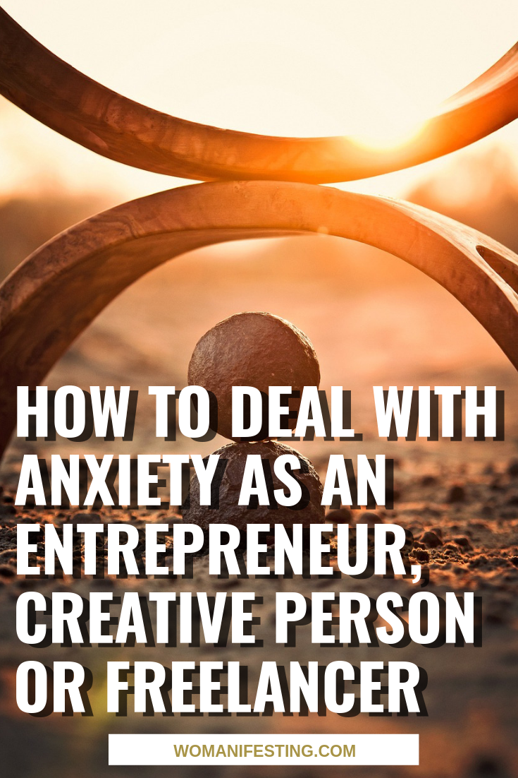 How to Deal with Anxiety as an Entrepreneur, Creative Person or Freelancer (1)