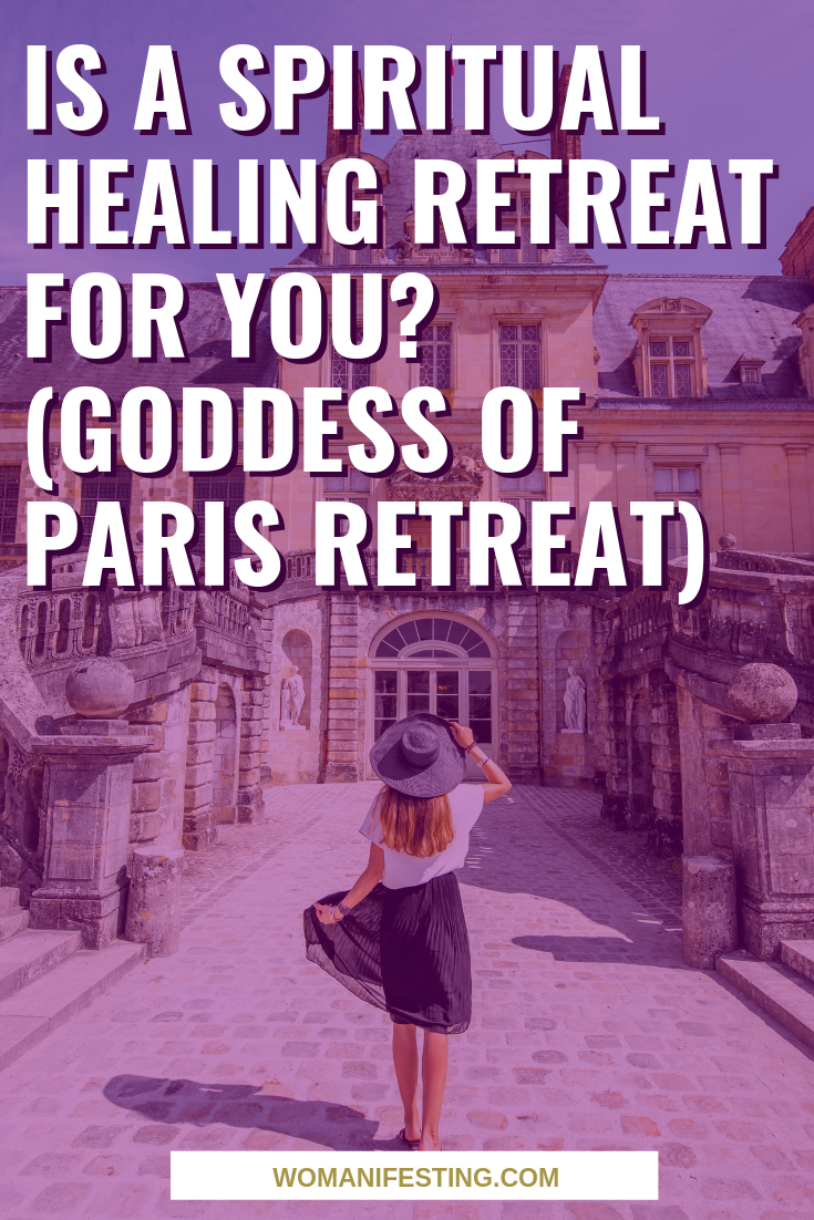 Is a Spiritual Healing Retreat for You_ (Goddess of Paris Retreat)