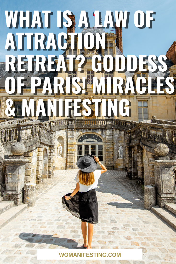 What is a Law of Attraction Retreat_ Goddess of Paris! Miracles & Manifesting