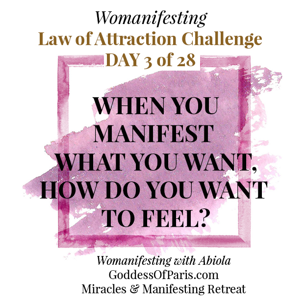 Core desired feelings - day 3 - law of attraction