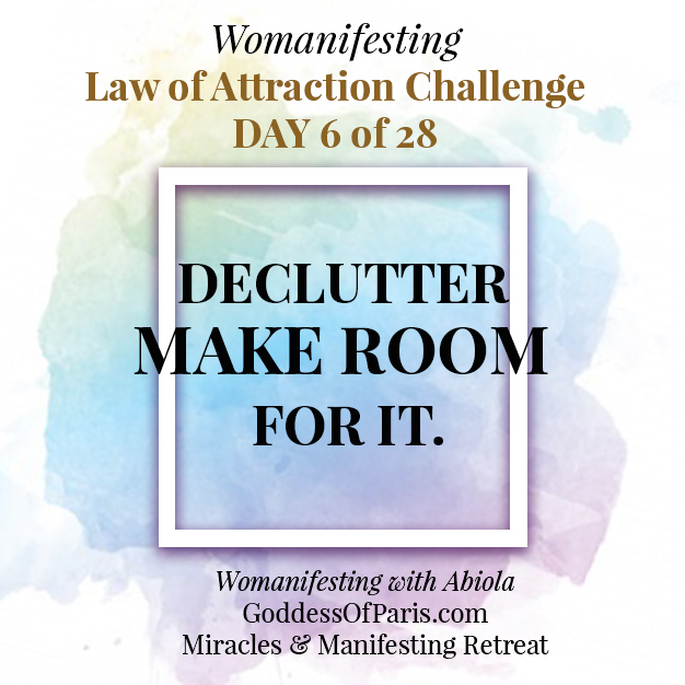 Day 6 of our Law of Attraction Challenge!! De-Clutter to make room for whatever you are Manifesting. We have an energetic relationship with everything we have. That's why they say, whatever we own owns us!! What can you release? Definitely before the Goddess Of Paris Miracles and Manifestation Retreat, I am asking you to do a mental, physical, emotional, relationship declutter and detox to make room for receiving. Learn more about the retreat at GoddessOfParis.com