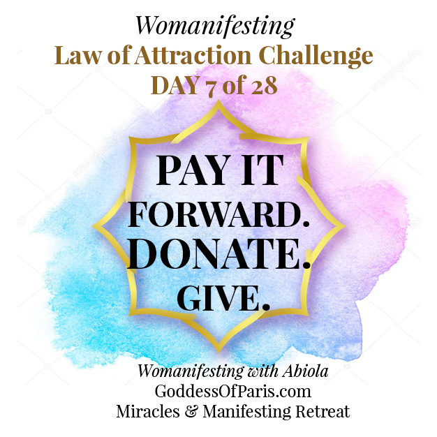 Pay It Foward -- Day 7 of Manifesting March Law of Attraction Challenge. Give. To manifest abundance for yourself, manifest abundance first for others. Pay it forward and create a miracle for someone else. If you are blessed be a blessing. How will you pay it forward? Fear of
