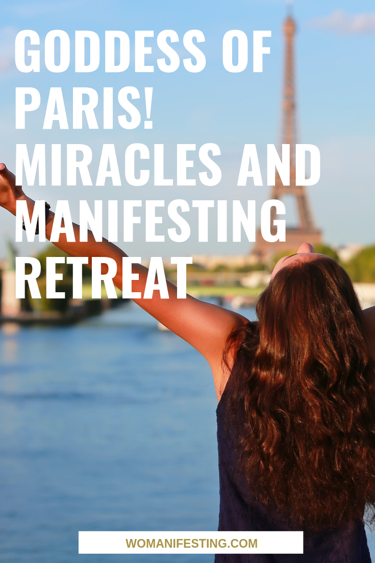 Goddess of Paris! Miracles and Manifesting Retreat