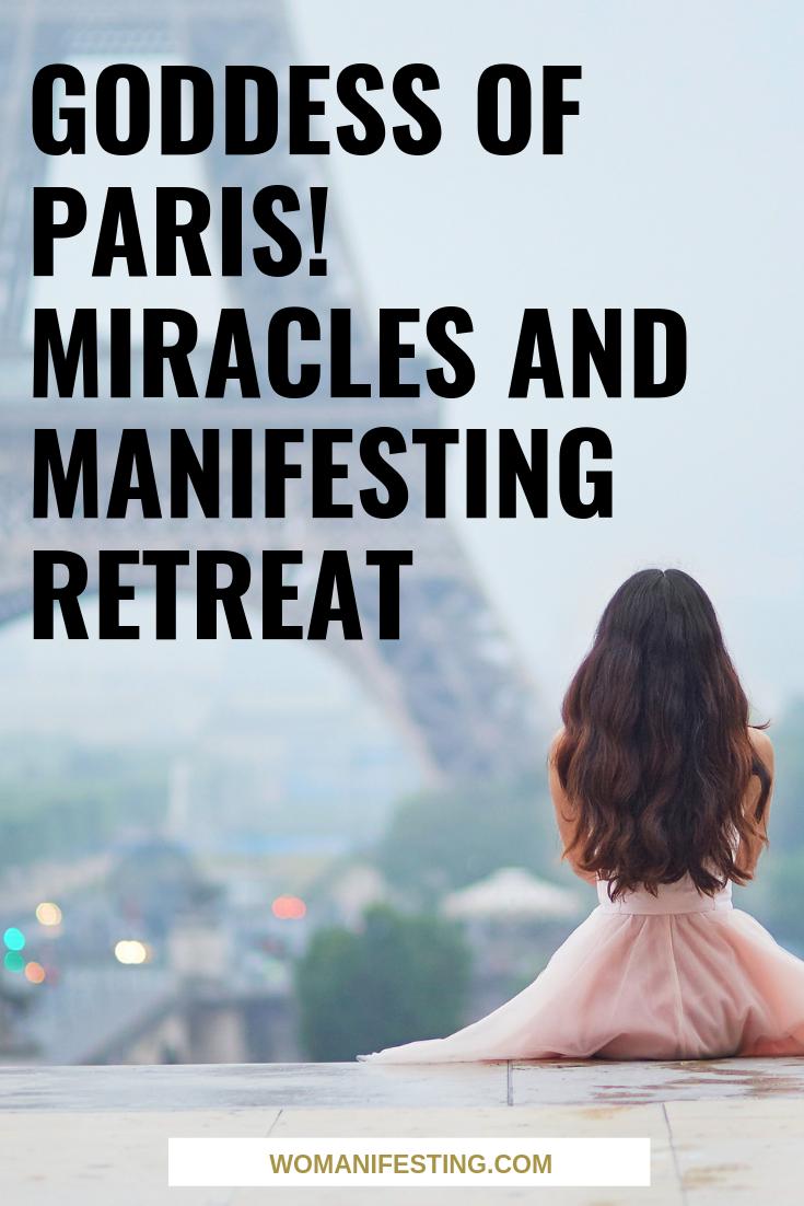 Goddess of Paris! Miracles and Manifesting Retreat