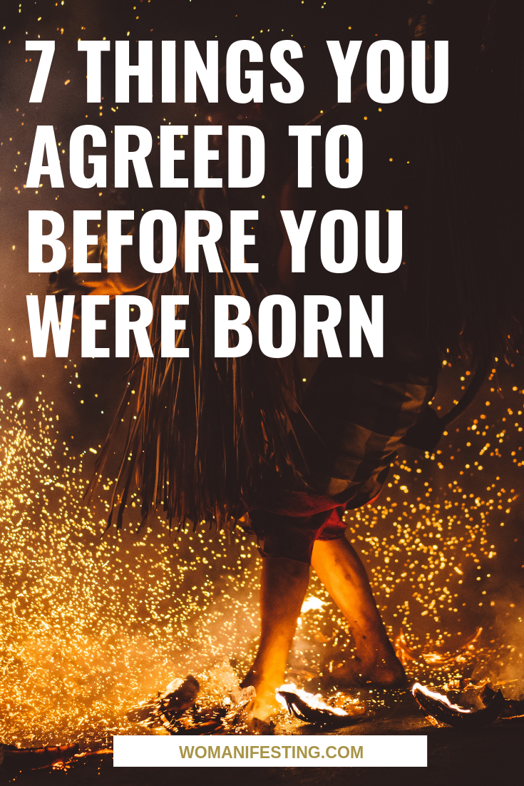7 Things You Agreed to Before You Were Born