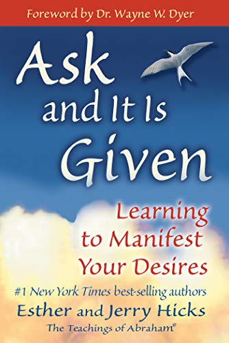 Ask and It Is Given by Abraham Hicks