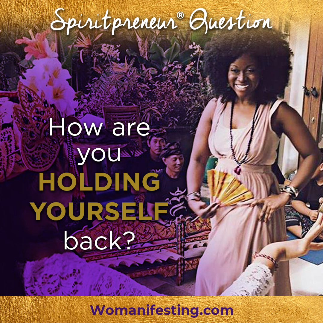 How are you holding yourself back?
