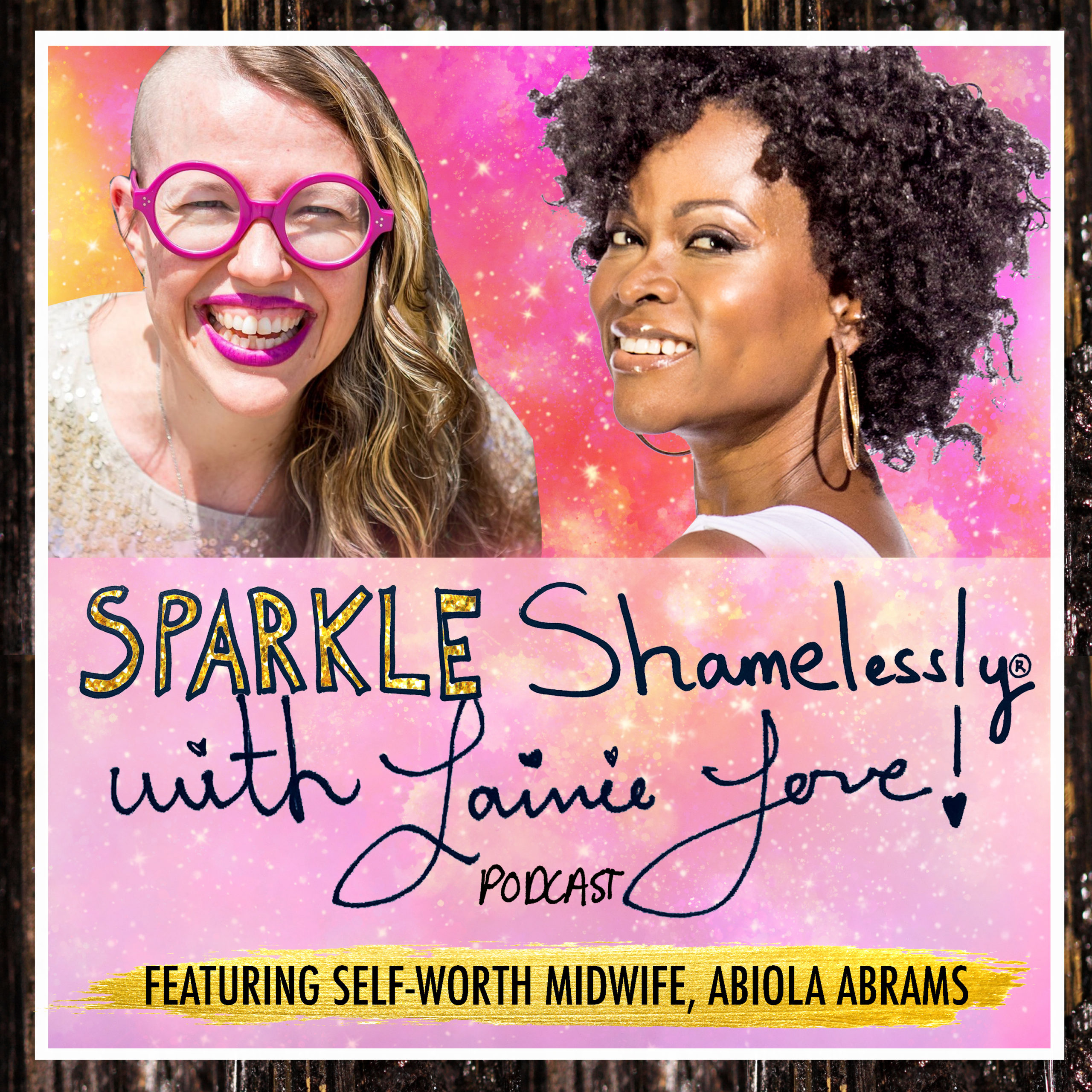 Sparkle Shamelessly Podcast Lainie and Abiola